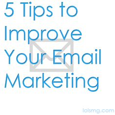5 Tips to Improve Your Email Marketing