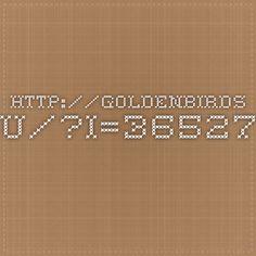http://goldenbirds . ru/?i=365279