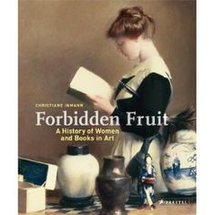 Forbidden Fruit: The History of Women and Books in Art: Christiane Inmann: