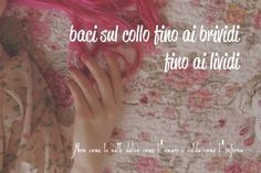 Nero come la notte dolce come l'amore caldo come l'inferno: Baci sul collo fino ai brividi, fino ai lividi. (cit.)