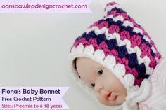 Free Pattern Fiona's Baby Bonnet sizes preemie to 6-10 years @OombawkaDesign