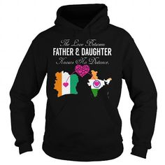 THE LOVE BETWEEN FATHER AND DAUGHTER KNOWS NO DISTANCE - IVORY COAST INDIA T-SHIRTS, HOODIES, SWEATSHIRT (39.99$ ==► Shopping Now)