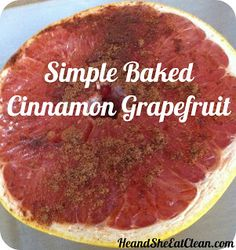 Even if you don't like grapefruit...try this recipe! Clean Eat Recipe :: Simple Baked Grapefruit