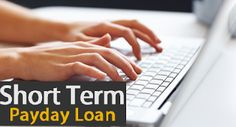 Important Facts That Makes Short Term Payday Loans Really Helpful!