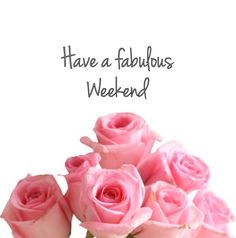 weekend wishes for you dear friend received from blessings you have a wonderful weekend patti