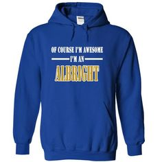 Of Course Im Awesome Im an ALBRIGHT - #gift for guys #mason jar gift. CHECKOUT => https://www.sunfrog.com/Names/Of-Course-Im-Awesome-Im-an-ALBRIGHT-qjsvvgktrm-RoyalBlue-10784480-Hoodie.html?68278