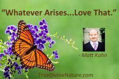 Favorite quotes from spiritual teacher and intuitive healer Matt Kahn. www.TrueDivineNature.com