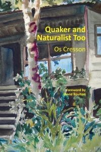 Quaker and Naturalist Too