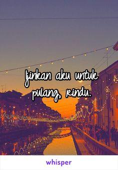 Ijinkan aku untuk pulang, rindu. #rindu #quotes