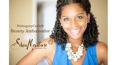 We are so excited to announce that Jessica Lewis of MahoganyCurls is now a SheaMoisture Beauty Ambassador.
