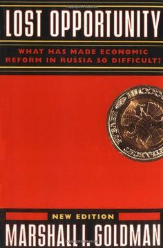 Santas Tools and Toys Workshop: Book: Lost Opportunity: What Has Made Economic Reform in Russia So Difficult?