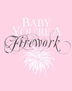 Baby You're a Firework Digital Print by MySouthernAccent on Etsy, $6.00
