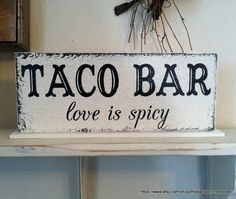 TACO BAR love is spicy Self Standing Sign by thebackporchshoppe