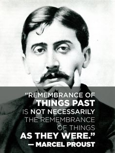 On the nature of memory: | 14 Simply Thought-Provoking Quotes From Marcel Proust