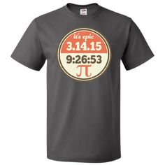 Pi Day 2015 T-Shirt has it's epic quote with 3.14.15 9:26:53 designation for the ultimate Pi Day of your life. www.personalizedteachershirts.com
