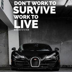 Work to live, not to survive!  #entreprenura #entrepreneur #entrepreneurship #motivation #money #success #work