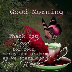 Good Morning Thank You Lord For A New Week monday good morning monday quotes…