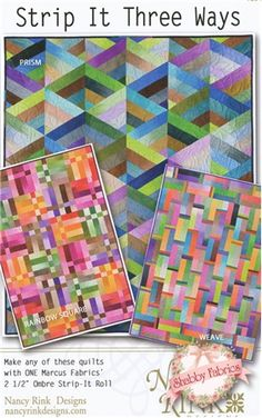 "Strip It Three Ways: Create stunning strip quilts with this pattern and a jelly roll!  Three designs are included: Prism (45"" x 55 1/2""), Rainbow Square (40"" x 60""), and Weave (42"" x 58"").  To achieve the effects shown, use ombre fabrics."