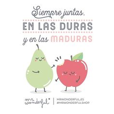 Unidas para lo bueno y para lo malo. Always together, through thick and thin. For better or for worse. #mrwonderfulshop #quotes #fruit #always #together #friends