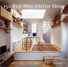 150 Best Mini Interior Ideas: Francesc Zamora: 9780062352019: Amazon.com: Books