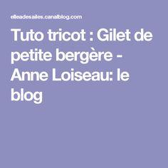 Tuto tricot : Gilet de petite bergère - Anne Loiseau: le blog