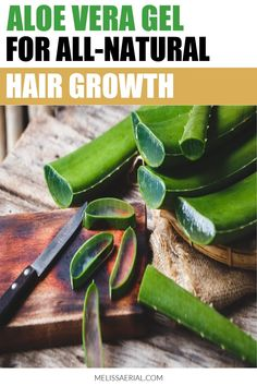 When and how to use aloe vera gel for all-natural hair growth. #aloevera