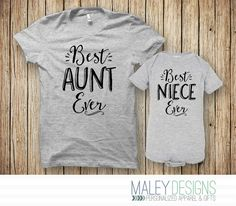 Aunt Gift, Aunt Shirt, New Aunt Gift, Aunt To Be, Best Aunt Ever Shirt, Aunt and Niece Matching Shirts, Niece Gift, Gift for Niece by MaleyDesigns on Etsy https://www.etsy.com/listing/467212116/aunt-gift-aunt-shirt-new-aunt-gift-aunt