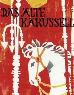 Das alte Karussell Das zweite Bilderbuch von Max Bolliger und Klaus Brunner.  ©1962