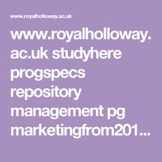 www.royalholloway.ac.uk studyhere progspecs repository management pg marketingfrom2015pgprogrammespecificationlatest.pdf