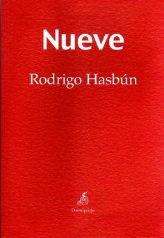 Nueve / Rodrigo Hasbún.-- Madrid : Demipage, 2014.