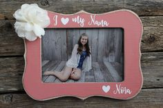 Nana Picture Frame I Love My Nana Photo Frame 4X6 by MyRusticPlace