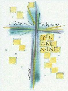"""Ésaïe 43:1-  """"Ainsi parle maintenant l'Éternel, qui t'a créé, ô Jacob! Celui qui t'a formé, ô Israël! Ne crains rien, car je te rachète, Je t'appelle par ton nom: tu es à moi!"""""""
