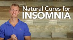 http://draxe.com/ In this video I'm going to go through the steps you need to follow to naturally cure insomnia. 1. Eliminating carbohydrates before bed and ...