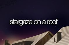 Juno's summer bucket list: #1 stargaze on a roof