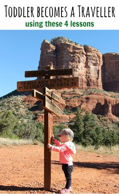 """By the time we took our two year old daughter to Sedona, AZ for a family """"hiking"""" trip, she was a seasoned traveller, with more than 43,000km/27,000 miles of flights under her belt.  But this was her first trip as a toddler and she let us know immediately that the rules of the game had changed...now we had to quickly adjust to answer her questions and address her fears.  We had good success by using this experience to teach her the following lessons... Read more at www.BabyCanTravel.com"""