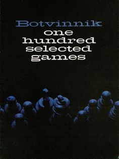 Botvinnik by Mikhail Botvinnik  Learn chess from a World Champion! These 100 games were selected and annotated by Botvinnik himself as the best games he played before becoming World Champion in 1948. Includes contests against Alekhine, Capablanca, Euwe, Keres, Reshevsky, Smyslov, and others. Author explains his theories, the development of Russian chess, and six end game studies.