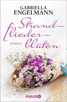 Strandfliederblüten von Gabriella Engelmann – Buch von Droemer Knaur