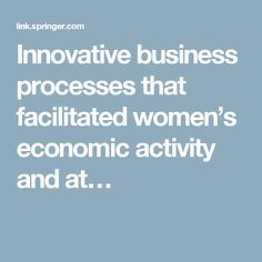 Innovative business processes that facilitated women's economic activity and at…