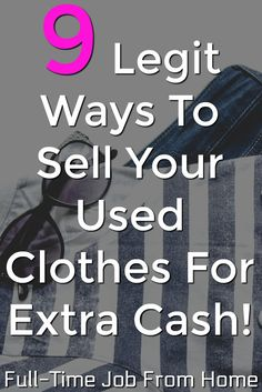 Are you looking to make some extra cash? Do you have a full closet that you can clean out? Check out these 9 legitimate ways to sell your used clothes for extra cash online! Ways To Earn Money, Earn Money From Home, Earn Money Online, Way To Make Money, How To Make, Money Saving Challenge, Saving Money, Money Savers, Making Extra Cash