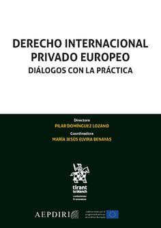 Derecho internacional privado europeo : diálogos con la práctica Tirant lo Blanch, 2020 Law