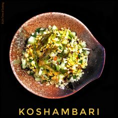 Koshambari (also known as Kosumali) is a lovely crunchy and refreshing salad from Karnataka in the south of India which is made in a variety of ways. While it almost always contains cucumber and mu… Cooking 101, Cooking Time, Indian Food Recipes, Vegetarian Recipes, Ethnic Recipes, Indian Salads, Asian Street Food, Soup And Sandwich, Recipe Community