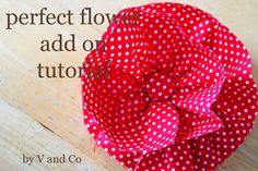 V and Co.: tutorial:: the perfect add on fabric flower