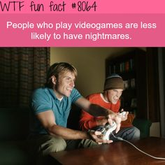 Playing video games will help have less nightmares - WTF fun fact