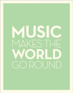 So True!!!! Well at least my world! Can not live a day without music! :)