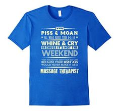 Men's massage therapist gifts shirt- You never make it as...