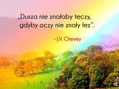Dusza nie znałaby tęczy... #Chevey-JV,  #Dusza