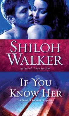 I'm currently reading: If You Know Her