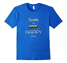 Sushi Shirts | Sushi is My Happy Place: Clothing Sushi Lovers Chopsticks
