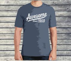60d7de434 60th birthday shirt, awesome since 1959, 60th birthday, 1959, 60 years old