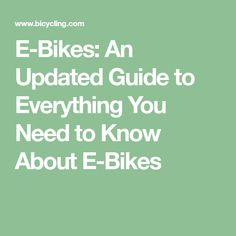 335123f06de 13 Reasons to Get Stoked About E-Bikes